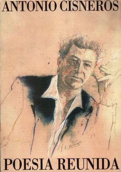 Antonio Cisneros. Poesía reunida.
